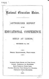 Authorised Report of the Educational Conferecne Held at Leeds, December 8th, 1869 ...