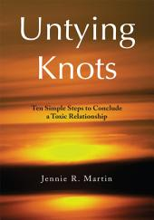 Untying Knots: Ten Simple Steps to Conclude a Toxic Relationship