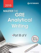 Master the GRE 2015: Analytical Writing: Part III of V, Edition 22