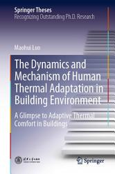 The Dynamics and Mechanism of Human Thermal Adaptation in Building Environment PDF