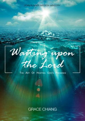 Waiting Upon God—The Art of Hosting God's Presence