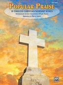 Popular Praise  10 Timeless Christian Worship Songs  Easy Piano
