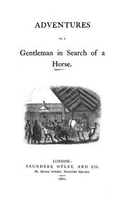 The adventures of a gentleman in search of a horse  by Cavent Emptor PDF