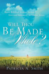 Will Thou Be Made Whole  Book PDF