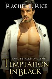 Temptation In Black (A Romantic Suspence, Billionaire BDSM Erotica Romance) Book 2: bdsm billionaire erotica thriller suspense
