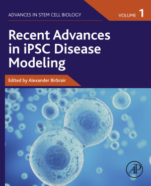 Recent Advances in iPSC Disease Modeling, Volume 1