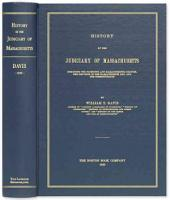 History of the Judiciary of Massachusetts: Including the Plymouth and Massachusetts Colonies, the Province of the Massachusetts Bay, and the Commonwealth