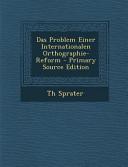 Das Problem Einer Internationalen Orthographie-Reform - Primary Source Edition