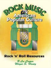 Rock Music in American Popular Culture: Rock ¿n¿ Roll Resources