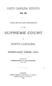 North Carolina Reports: Cases Argued and Determined in the Supreme Court of North Carolina, Volume 106