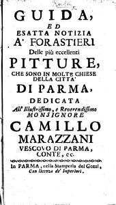 Guida  ed esatta notizia a forastieri delle pi   eccellenti pitture che sono in molte chiese della citt   di Parma  etc PDF
