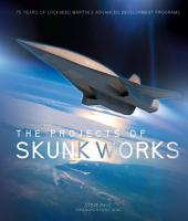 The Projects of Skunk Works PDF