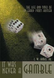 It Was Never A Gamble Book PDF