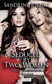 Seduced by Two Women - The Erotic Experience for a Man