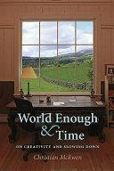 World Enough & Time