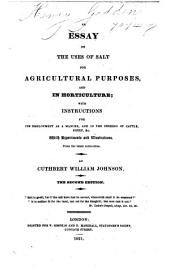 An essay on the uses of Salt for Agricultural purposes, and in horticulture ... The second edition