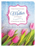 How God Grows a Mother of Prayer Book