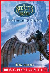 Flight of the Blue Serpent (The Secrets of Droon #33)