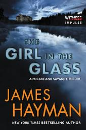 The Girl in the Glass: A McCabe and Savage Thriller