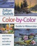 Zoltan Szabo s Color by color Guide to Watercolor PDF