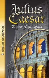 Julius Caesar (Timeless Shakespeare)