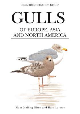 Gulls of Europe  Asia and North America PDF