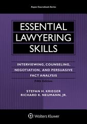 Essential Lawyering Skills: Interviewing, Counseling, Negotiation, and Persuasive Fact Analysis, Edition 5