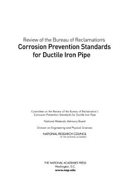 Review of the Bureau of Reclamation's Corrosion Prevention Standards for Ductile Iron Pipe