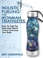Holistic Fueling for Ironman Triathletes PDF