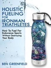 Holistic Fueling for Ironman Triathletes PDF