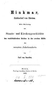 Hinkmar, Erzbischof von Rheims: ein Beitrag zur Staats- und Kirchengeschichte des westfränkischen Reiches in der zweiten Hälfte des neunten Jahrhunderts, Band 1