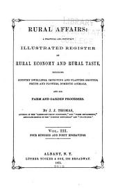 Rural Affairs: A Practical and Copiously Illustrated Register of Rural Economy and Rural Taste, Including Country Dwellings, Improving and Planting Grounds, Fruits and Flowers..., Volume 3
