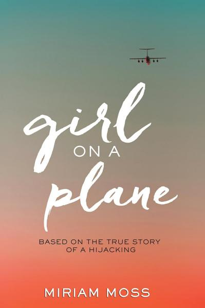 Download Girl on a Plane Book