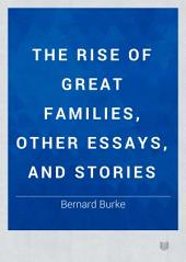 The Rise of Great Families, Other Essays, and Stories