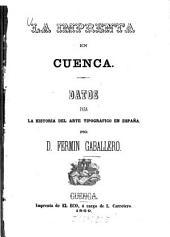 La imprenta en Cuenca: Datos para la historia del arte tipográfico en España