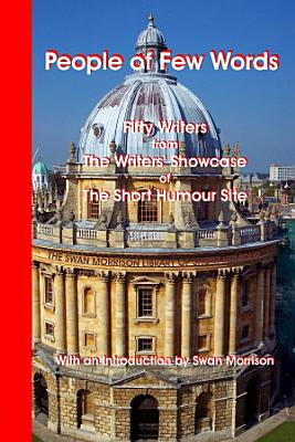 People of Few Words   Fifty Writers from the Writers  Showcase of the Short Humour Site PDF