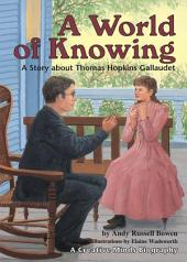 A World of Knowing: A Story about Thomas Hopkins Gallaudet