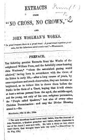 """Extracts from """"No Cross, No Crown,"""" and J. Woolman's Works"""