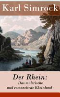 Der Rhein  Das malerische und romantische Rheinland PDF