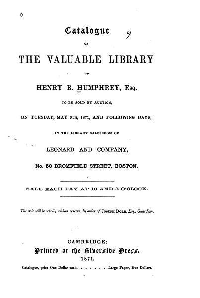 Download Catalogue of the Valuable Library of Henry B  Humphrey  Esq Book