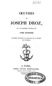 Oeuvres de Joseph Droz, de l'Académie française: Économie politique ou principes de la science des richesses, Volume3