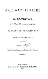 Railway Jubilee [of the Stockton and Darlington Railway] at Darlington, September 27th and 28th, 1875: Reports of Proceedings and Opinions of the Press