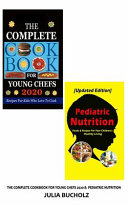 The COMPLETE COOKBOOK for YOUNG CHEFS 2020 and PEDIATRIC NUTRITION Book