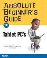 Absolute Beginner s Guide to Tablet PCs PDF
