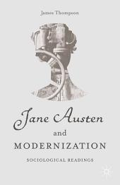 Jane Austen and Modernization: Sociological Readings
