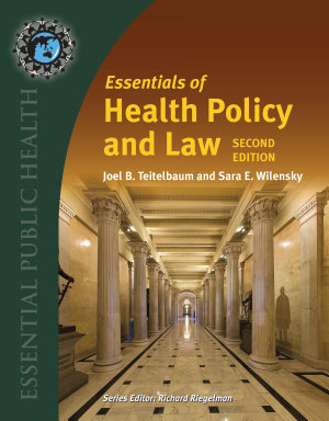 Essentials of Health Policy and Law