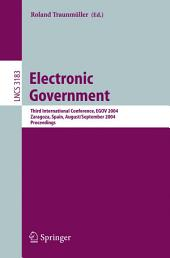 Electronic Government: Third International Conference, EGOV 2004, Zaragoza, Spain, August 30-September 3, 2004, Proceedings