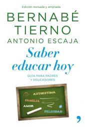 Saber educar hoy: Guía para padres y educadores