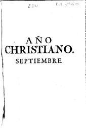 Año christiano o Exercicios devotos para todos los días del año ... fielmente traducido del francés al castellano: Septiembre