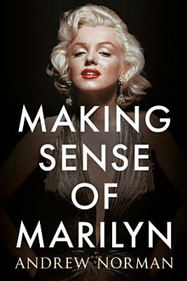 Making Sense of Marilyn